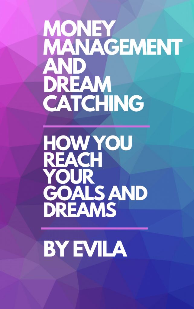 Money Management And Dream Catching By Evila