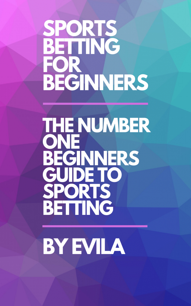 Sports Betting For Beginners By EVILA