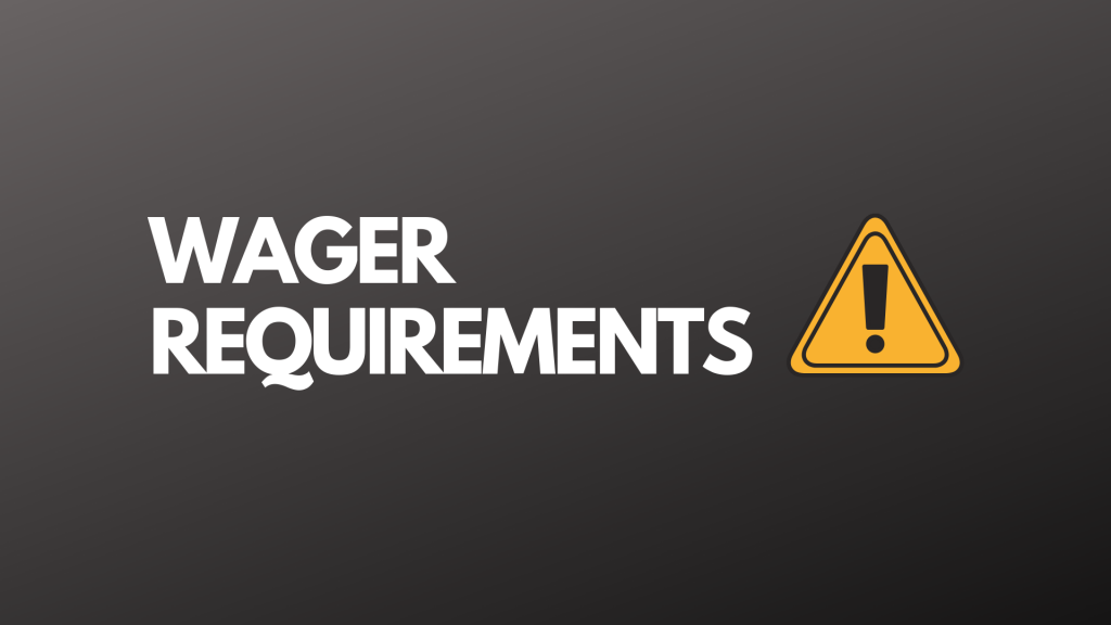 Wager Requirements Of Bonus