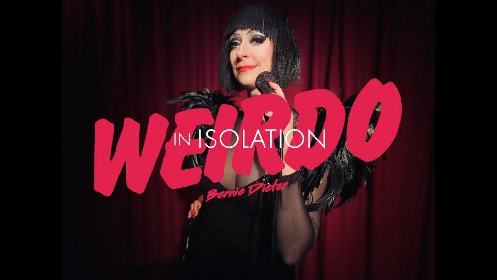 Cabaret Icon Bernie Dieter Releases Lockdown Anthem 'Weirdo In Isolation'