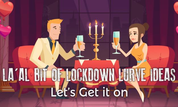 La'al bit of Lockdown Lurve Ideas