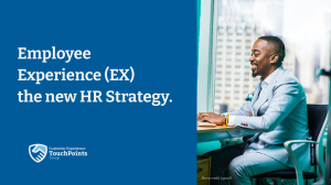 Employee Experience (EX) the new HR Strategy.