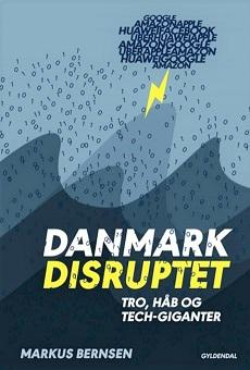 Disruption er ikke død.  Anbefalet bog om disruption: Danmark Disruptet