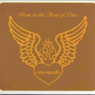 ENSENADA - Born In The Heat Of Linz CD