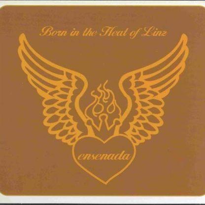 ENSENADA - Born In The Heat Of Linz CD