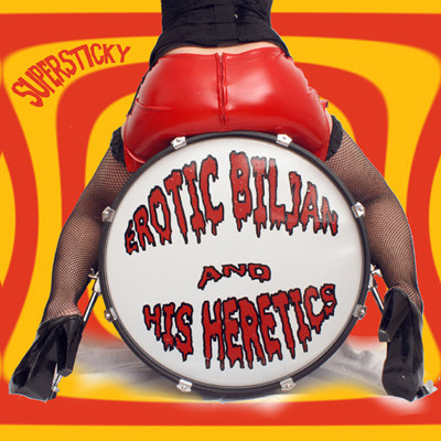 EROTIC BILJAN & HIS HERETICS - Supersticky CD
