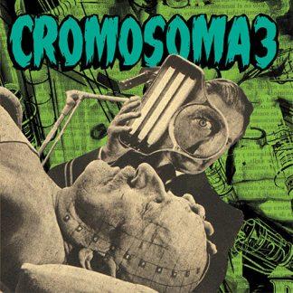 "CROMOSOMA 3 - Mentes Enfermas 7"""