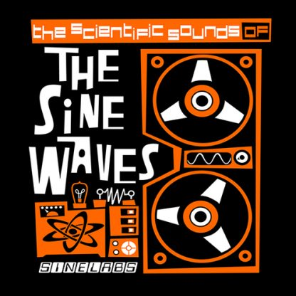 """THE SINE WAVES - The Scientific Sounds of... 7"""""""