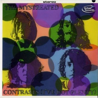 THE MYSTREATED - Contrasts (I've) Got Plenty 7""