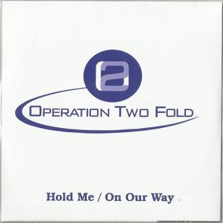 OPERATION TWO FOLD - Hold Me / On Our Way 7""