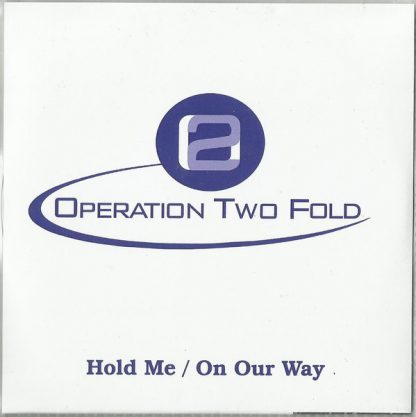 """OPERATION TWO FOLD - Hold Me / On Our Way 7"""""""