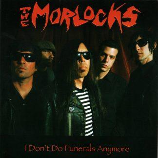 """THE MORLOCKS - I Don't Do Funerals Anymore 7"""""""