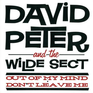 DAVID PETER & THE WILDE SECT - Out of my Mind 7""