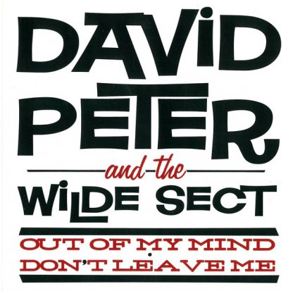 """DAVID PETER & THE WILDE SECT - Out of my Mind 7"""""""