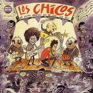 """LOS CHICOS - We Sound Amazing but We Look Like Shit! 7"""""""