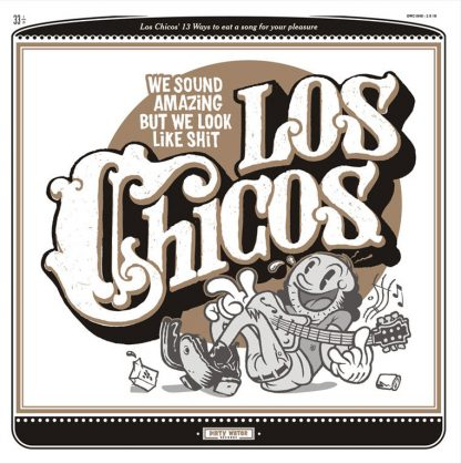 LOS CHICOS - We Sound Amazing but We Look Like Shit
