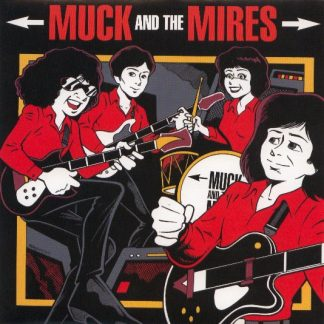 """MUCK AND THE MIRES - I'm Down With That 7"""""""