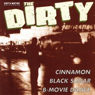 THE DIRTY - Cinnamon 7""