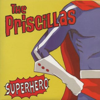 THE PRISCILLAS - Superhero 7""
