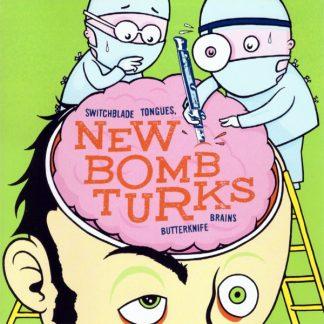 NEW BOMB TURKS - Switchblade Tongues, Butterknife Brains CD