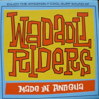 WADADLI RIDERS - Made In Antigua LP