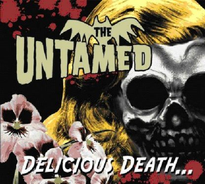 THE UNTAMED - Delicious Death... CD