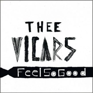 THEE VICARS - Feel So Good 7""