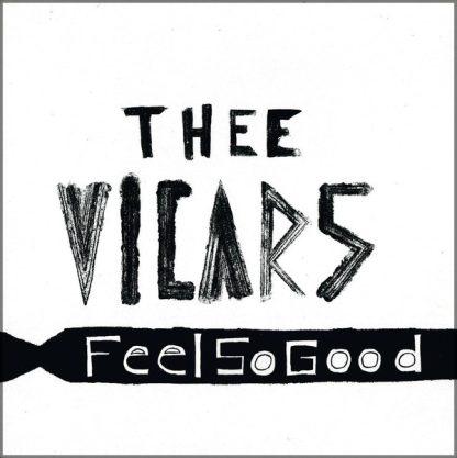 "THEE VICARS - Feel So Good 7"""