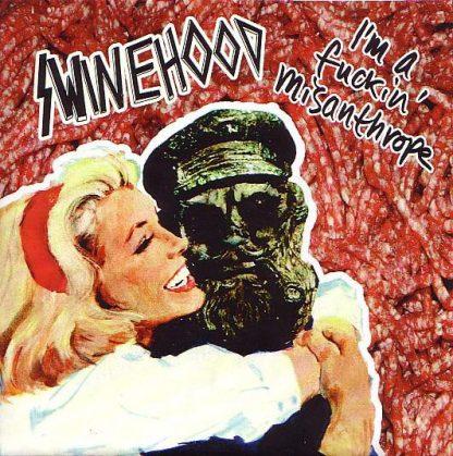 "SWINEHOOD - I'm A Fuckin' Misanthrope 7"" other cover"