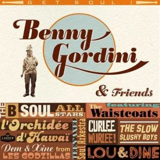 BENNY GORDINI & FRIENDS - Get A Soul LP