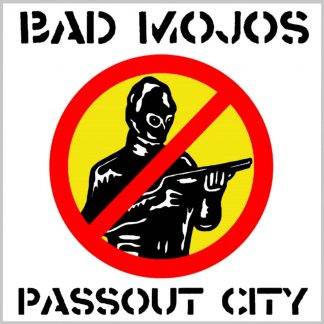 BAD MOJOS - Passout City 10""