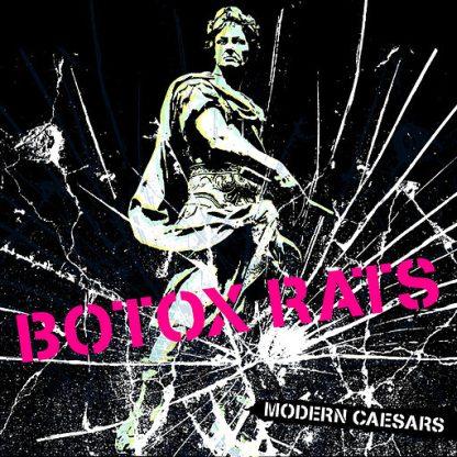 THE BOTOX RATS - Modern Caesars LP
