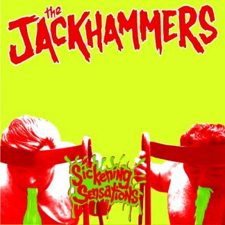 THE JACKHAMMERS - Sickening Sensations 7""
