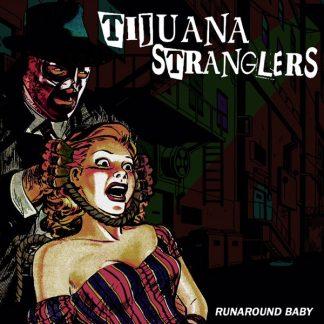 """TIJUANA STRANGLERS - Runaround Baby 7"""""""