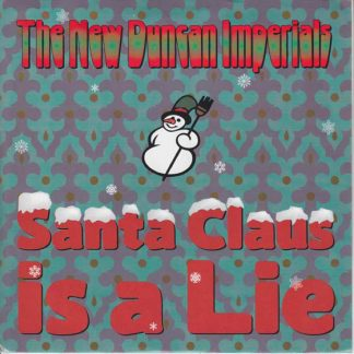 "THE NEW DUNCAN IMPERIALS - Santa Claus Is A Lie 7"" (Red)"