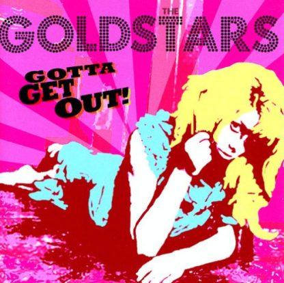 THE GOLDSTARS - Gotta Get Out CD
