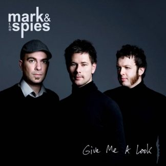MARK & THE SPIES - Give Me A Look CD