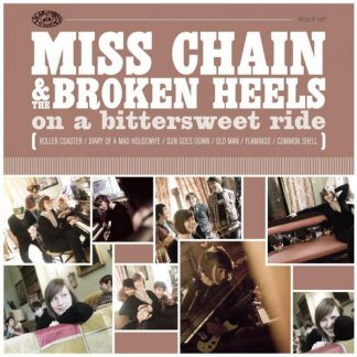 MISS CHAIN & THE BROKEN HEELS - On A Bittersweet Ride CD