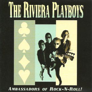 THE RIVIERA PLAYBOYS - Ambassadors Of Rock-N-Roll! CD