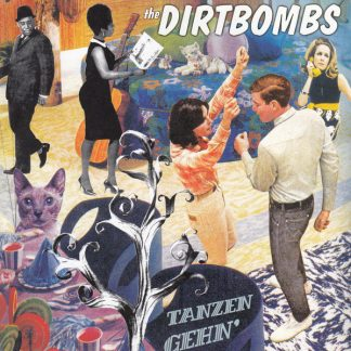 THE DIRTBOMBS - Tanzen Gehn' 7""