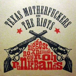 TEXAS MOTHERFUCKERS / THE RIOTS - Biggest and Baddest Rock & Roll Punkbands 7""
