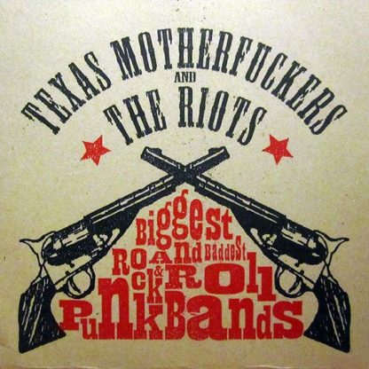 """TEXAS MOTHERFUCKERS / THE RIOTS - Biggest and Baddest Rock & Roll Punkbands 7"""""""