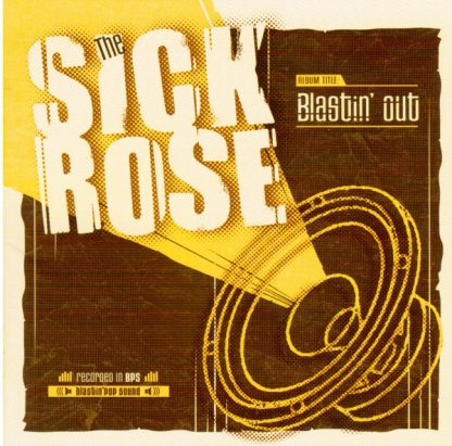 THE SICK ROSE - Blastin' Out CD