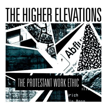 THE HIGHER ELEVATIONS - The Protestant Work Ethic CD