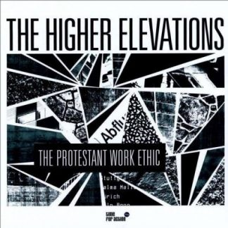 THE HIGHER ELEVATIONS - The Protestant Work Ethic LP