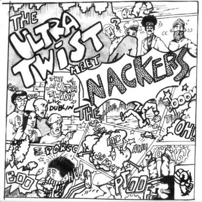 """ULTRA TWIST, The / NACKERS, The – The Ultra Twist Meet The Nackers 7"""""""