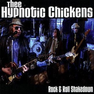 THEE HYPNOTIC CHICKENS - Rock & Roll Showdown CD