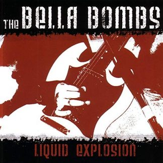 THE BELLA BOMBS - Liquid Explosion CD