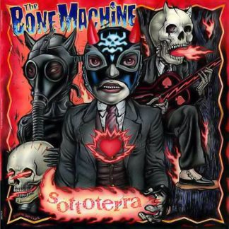 THE BONE MACHINE - SOTTOTERRA LP