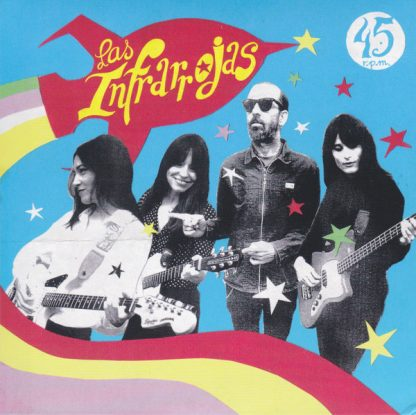"""LAS INFRARROJAS - Can't Have It All 7"""""""